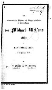 Ved forhenværende Bestyrer af Borgerdydsskolen i Kjøbenhavn Prof. M. Nielsens Kiste i Frederiksberg Kirke ... [Two addresses.] Af Dr. Münter ... og Dr. Scharling
