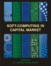 Soft-Computing in Capital Market: Research and Methods of Computational Finance for Measuring Risk of Financial Instruments