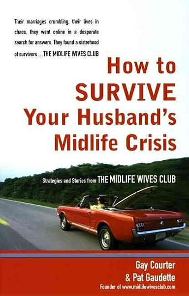 Download How to Survive Your Husband s Midlife Crisis Book