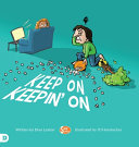 Keep On Keepin  On  Helping Kids to Never Give Up  PDF