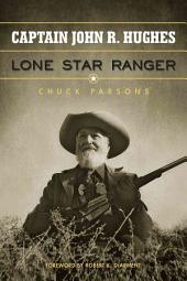 Captain John R. Hughes, Lone Star Ranger