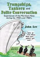 Trampships  Tankers and Polite Conversation PDF