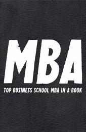 The MBA Book: TOP Business School MBA compiled in a Book..with insights, advice, strategies, tips, tools and more that MBA graduates take away