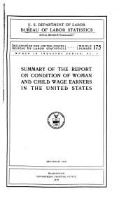 Summary of the Report on Condition of Woman and Child Wage Earners in the United States. December 1915