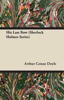His Last Bow  Sherlock Holmes Series  PDF
