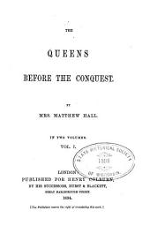 The queens before the conquest: Volume 1