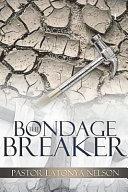 The Bondage Breaker Prayer Manuel Book