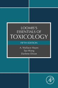 Loomis s Essentials of Toxicology