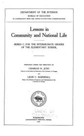 Lessons in Community and National Life: Series C, for the Intermediate Grades of the Elementary School