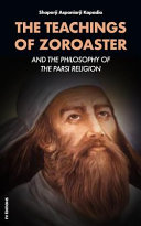 The Teachings of Zoroaster  And the Philosophy of the Parsi Religion Book