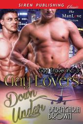 Gay Lovers Down Under [Gay Travel Inc. 3]