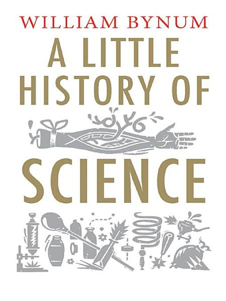 Download A Little History of Science Book