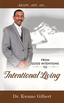 FROM GOOD INTENTIONS TO Intentional Living Book