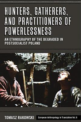 Hunters  Gatherers  and Practitioners of Powerlessness