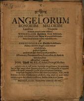 CC. De angelorum bonorum laudibus malorum vituperio