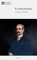 Collected Works of R  Austin Freeman  Delphi Classics  PDF