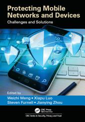 Protecting Mobile Networks and Devices: Challenges and Solutions