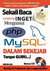 Menguasai PHP Dan MySQL: Mudah Dipraktekan dan Langsung Bisa