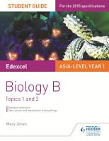 Edexcel AS A Level Year 1 Biology B Student Guide  Topics 1 and 2 PDF