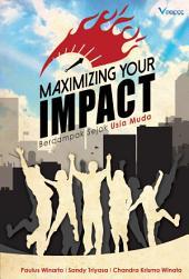 Maximizing Your Impact: Berdampak Sejak Usia Muda
