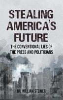 Stealing America s Future