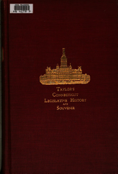 Taylor's Legislative History and Souvenir of Connecticut, 190-: Portraits and Sketches of State Officials, Senators, Representatives, Etc. List of Committees. Portraits and Roll of Delegates to Constitutional Convention of 1902. The Proposed Constitution and the Vote, Volume 5