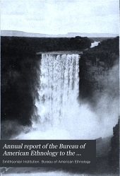 Annual Report of the Bureau of American Ethnology to the Secretary of the Smithsonian Institution: Volume 30