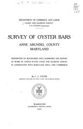 Survey of Oyster Bars, Anne Arundel County, Maryland: Description of Boundaries and Landmarks and Report of Work of United States Coast and Geodetic Survey in Cooperation with Maryland Shell Fish Commission, Volume 4