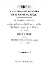 Dedicado a la población española en el Rio de la Plata por un grupo de Españoles