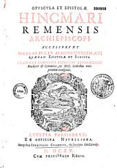 Opuscula et epistolae Hincmari,... Accesserunt Nicolai PP. I. et aliorum ejusdem aevi quaedam epistolae et scripta. Joannes Cordesius,... ex mss. codicibus nunc primum evulgavit