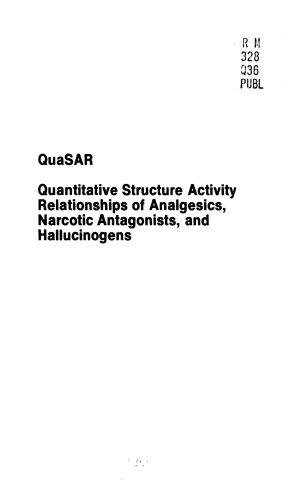 QuaSAR  Quantitative Structure Activity Relationships of Analgesics  Narcotic Antagonists  and Hallucinogens