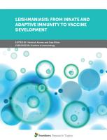 Leishmaniasis  From Innate and Adaptive Immunity to Vaccine Development PDF