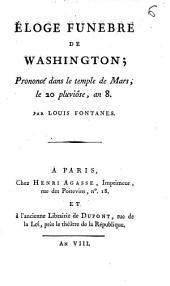 Eloge funèbre de Washington: prononcé dans le temple de Mars, le 20 pluvîose, an 8