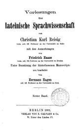 Professor K. Reisig's Vorlesungen über lateinische Sprachwissenschaft, herausg. mit Anmerkungen von F. Haase. neu bearb. von H. Hagen [and others].