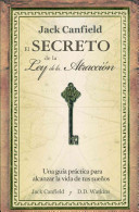 El secreto de la ley de la atraccion  Jack Canfield s Key to Living the Law of Attraction PDF