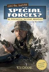 You Choose: Can You Survive in the Special Forces?: An Interactive Survival Adventure