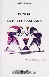 PENDA LA BELLE BAMBARA: Contes de l'Afrique Noire