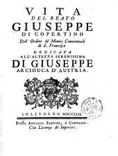Vita del beato Giuseppe di Copertino dell'ordine de' Minori Conventuali di S. Francesco ... fra Paolo Antonio Agelli]