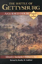 The Battle of Gettysburg: A Guided Tour