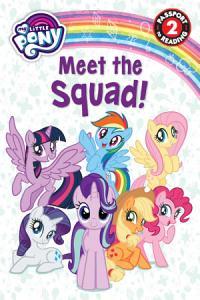 My Little Pony: Meet the Squad!