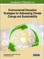 Handbook of Research on Environmental Education Strategies for Addressing Climate Change and Sustainability