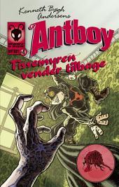 Tissemyren vender tilbage: Antboy 4, المجلد 4