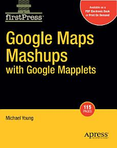 Google Maps Mashups with Google Mapplets PDF