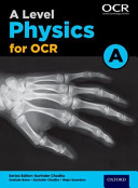 A Level Physics a for OCR: A Level: A Level Physics a for OCR Student Book