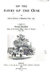 On the Banks of the Ouse; Or, Life in Olney a Hundred Years Ago