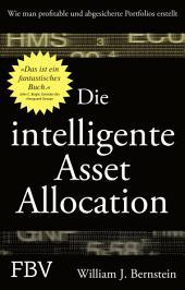Die intelligente Asset Allocation: Wie man profitable und abgesicherte Portfolios erstellt