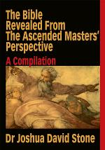 The Bible Revealed From The Ascended Masters' Perspective