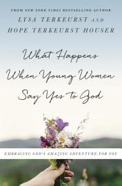 What Happens When Young Women Say Yes To God
