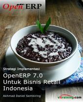 OpenERP 7.0 untuk Bisnis Retail Indonesia: Strategi Implementasi