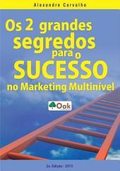Os 2 Grandes Segredos Do Sucesso No Marketing Multinível